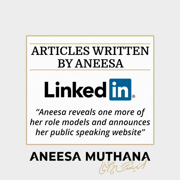 LinkedIn - Aneesa reveals one more of her role models and announces her public speaking website