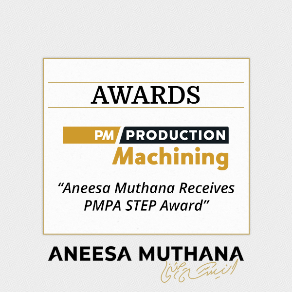Production Machining - Aneesa Muthana Receives PMPA STEP Award