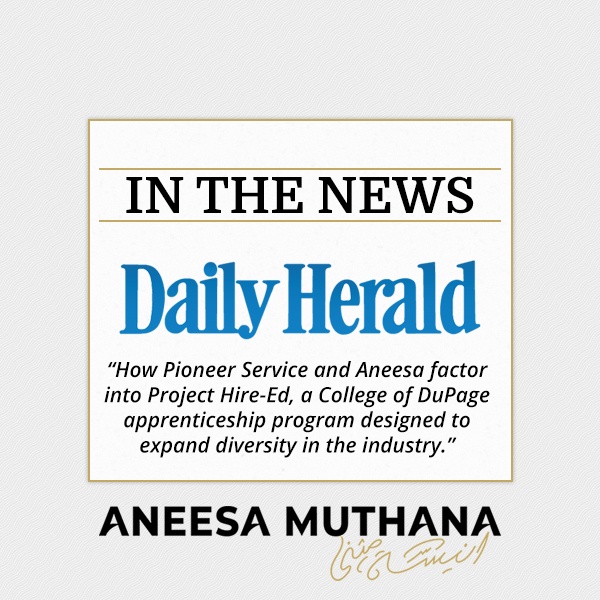 How Pioneer Service and Aneesa factor into Project Hire-Ed, a College of DuPage apprenticeship program designed to expand diversity in the industry.