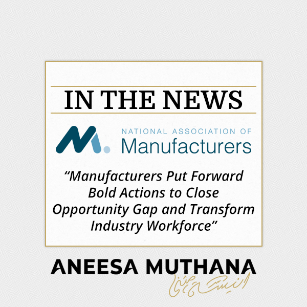 NAM - Manufacturers Put Forward Bold Actions to Close Opportunity Gap and Transform Industry Workforce