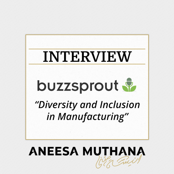 Buzzsprout - Diversity and Inclusion in Manufacturing