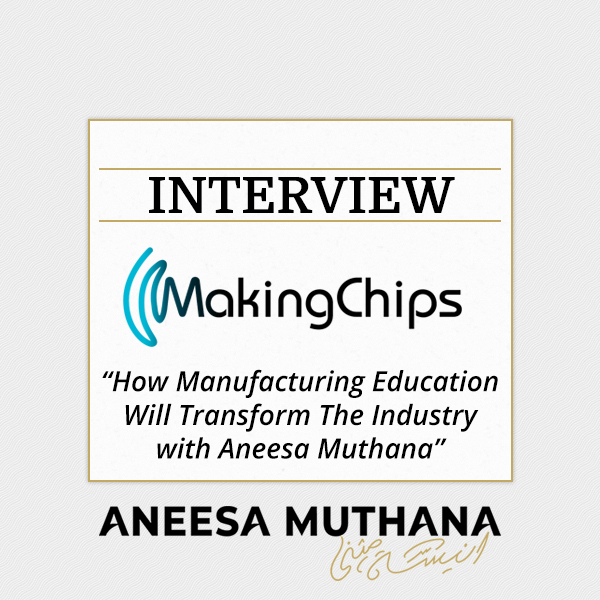 MakingChips Podcast - How Manufacturing Education Will Transform The Industry