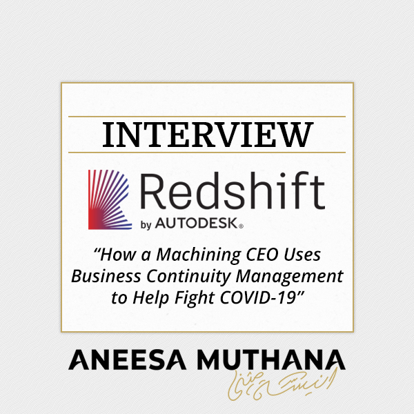 Redshift by Autodesk - How a Machining CEO Uses Business Continuity Management to Help Fight COVID-19