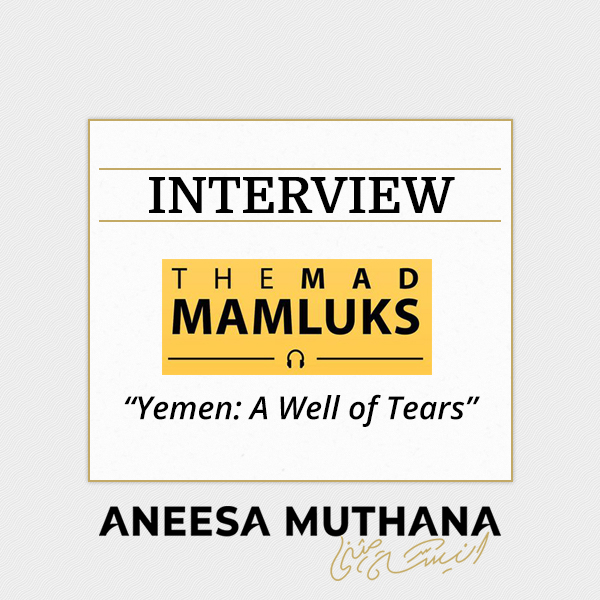 The Mad Mamluks Podcast - Yemen: A Well of Tears